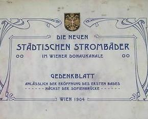 Gedenkblatt anlässlich der Eröffnung des Badeschiffes bei der Sofienbrücke/Rotundenbrücke, 1904